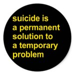 suicide_is_a_permanent_solution_sticker-re680f116cbd54d44a50dc6d20a68a679_v9wth_8byvr_324
